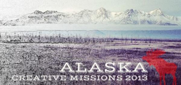 Creative Missions 2013: Alaska